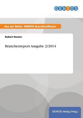 Branchenreport Ausgabe 2/2014 (Paperback)