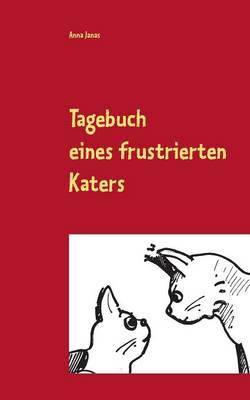 Tagebuch Eines Frustrierten Katers (Paperback)