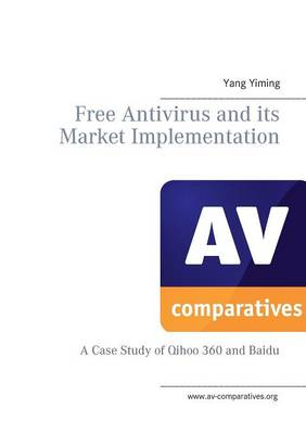 Free AntiVirus and Its Market Implementation (Paperback)