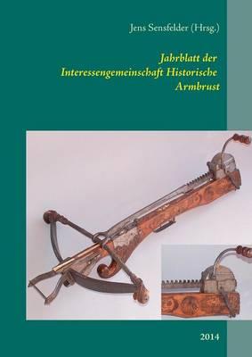 Jahrblatt Der Interessengemeinschaft Historische Armbrust (Paperback)