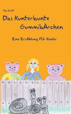 Das Kunterbunte Gummibarchen (Paperback)