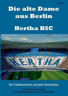 Die Alte Dame Aus Berlin - Hertha BSC (Paperback)