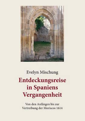 Entdeckungsreise in Spaniens Vergangenheit (Paperback)