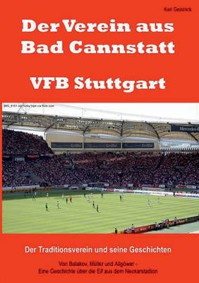 Der Verein Aus Bad Cannstatt - Vfb Stuttgart (Paperback)