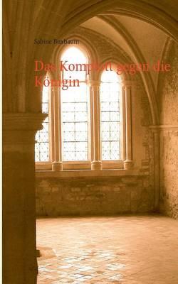Das Komplott Gegen Die Konigin (Paperback)