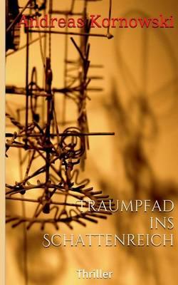 Traumpfad Ins Schattenreich (Paperback)