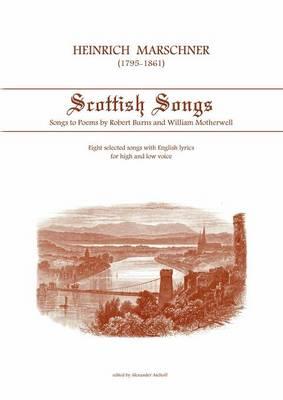 Heinrich Marschner - Scottish Songs (Paperback)