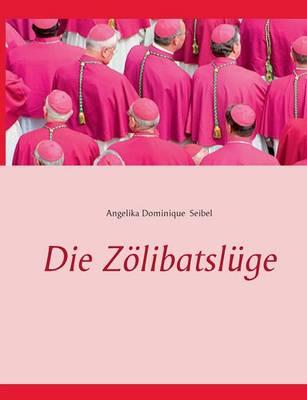 Die Zolibatsluge (Paperback)