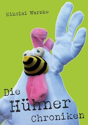 Die Huhner Chroniken (Paperback)