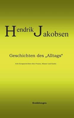 Geschichten Des Alltags - 8 Kurzgeschichten Uber Manner, Frauen Und Kinder (Paperback)