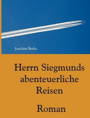 Herrn Siegmunds Abenteuerliche Reisen (Paperback)