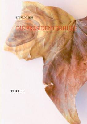 Die Prasidentenhure (Paperback)