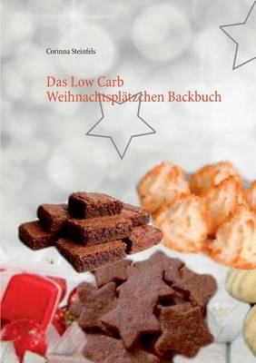 Das Low Carb Weihnachtsplatzchen Backbuch (Paperback)