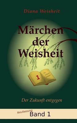 Marchen Der Weisheit - Band 1 (Neufassung) (Paperback)