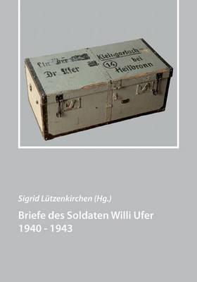 Briefe Des Soldaten Willi Ufer 1940 - 1943 (Paperback)
