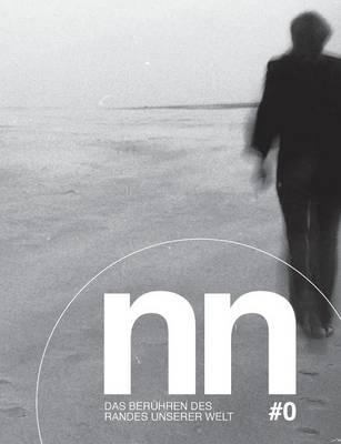 nn - Literaturmagazin #0: Das Beruhren des Randes unserer Welt (Paperback)