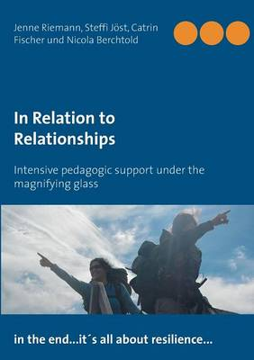 In Relation to Relationships: Intensive pedagogic support under the magnifying glass (Paperback)