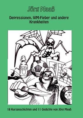 Depressionen, Wm-Fieber Und Andere Krankheiten (Paperback)