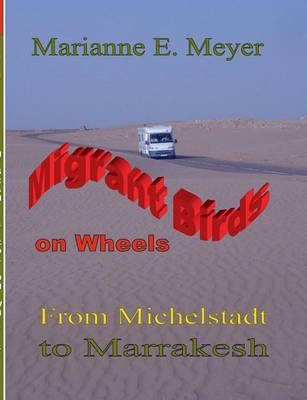 Migrant Birds on Wheels: From Michelstadt to Marrakesh (Paperback)