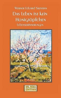Das Leben Ist Kein Honigtopfchen (Paperback)