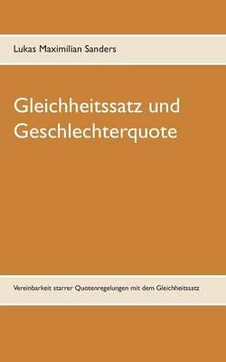 Gleichheitssatz Und Geschlechterquote (Paperback)
