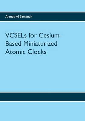 Vcsels for Cesium-Based Miniaturized Atomic Clocks (Paperback)