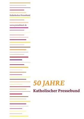 50 Jahre Katholischer Pressebund (Paperback)