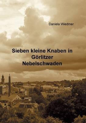 Sieben kleine Knaben in Goerlitzer Nebelschwaden (Paperback)
