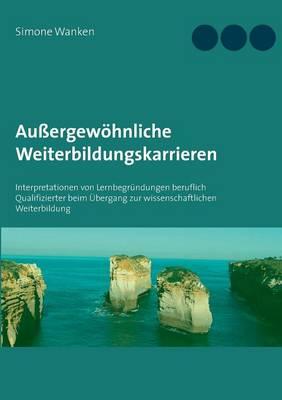 Aussergewohnliche Weiterbildungskarrieren (Paperback)