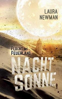 Nachtsonne - Flucht Ins Feuerland (Paperback)