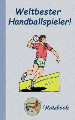 Weltbester Handballspieler - Notizbuch (Paperback)