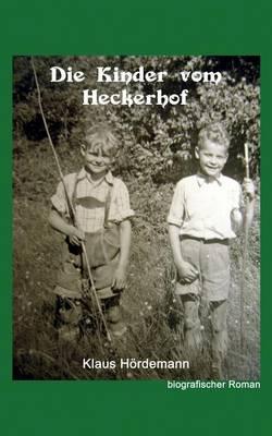Die Kinder vom Heckerhof: Eine autobiografische Reise in die Vergangenheit (Paperback)
