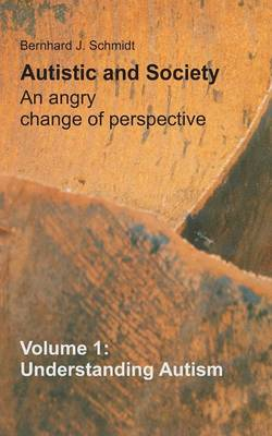 Autistic and Society - An angry change of perspective (Paperback)