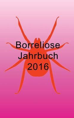 Borreliose Jahrbuch 2016 (Paperback)
