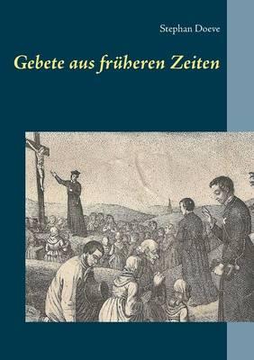 Gebete Aus Fr heren Zeiten (Paperback)