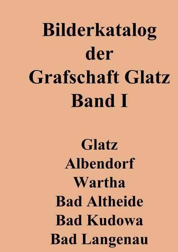 Bilderkatalog der Grafschaft Glatz (Paperback)