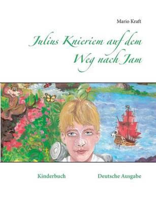 Julius Knieriem Auf Dem Weg Nach Jam (Paperback)