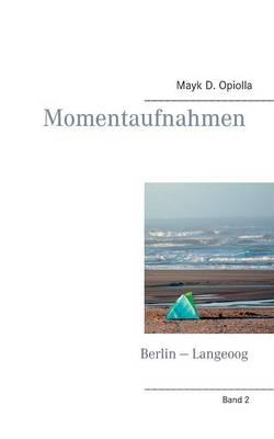 Momentaufnahmen Berlin - Langeoog (Paperback)