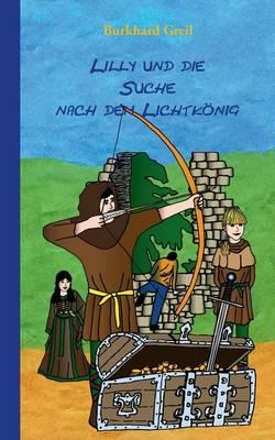 Lilly Und Die Suche Nach Dem Lichtkonig (Paperback)