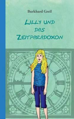 Lilly Und Das Zeitparadoxon (Paperback)