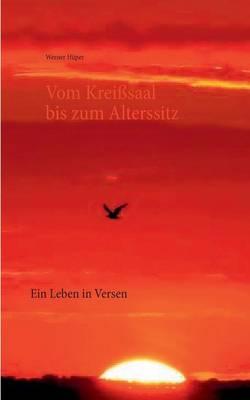 Vom Kreisssaal Bis Zum Alterssitz (Paperback)