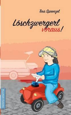 Loeschzwergerl voraus! (Paperback)
