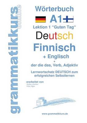 Woerterbuch Deutsch - Finnisch - Englisch Niveau A1 (Paperback)