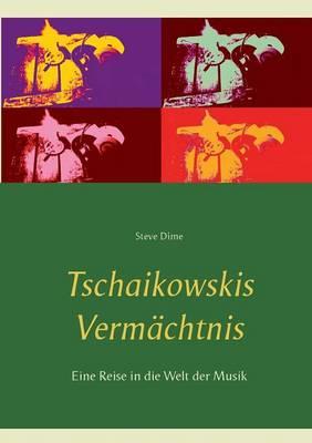 Tschaikowskis Vermachtnis (Paperback)