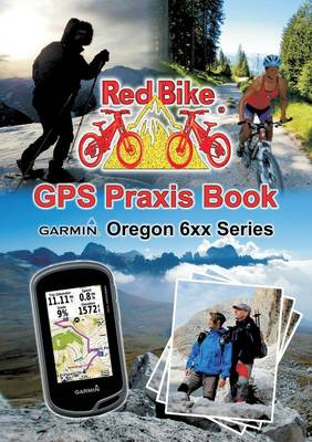 GPS Praxis Book Garmin Oregon 6xx Series (Paperback)