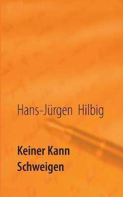 Keiner Kann Schweigen (Paperback)