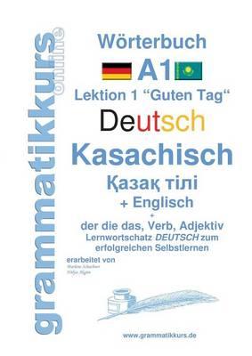 Woerterbuch Deutsch - Kasachisch - Englisch Niveau A1 (Paperback)