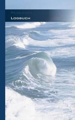 Passwort Logbuch - Internet Organizer und Passwortbuch (Meermotiv Cover): Das Buch zur Verwaltung von Zugangsdaten und Passworten (Paperback)