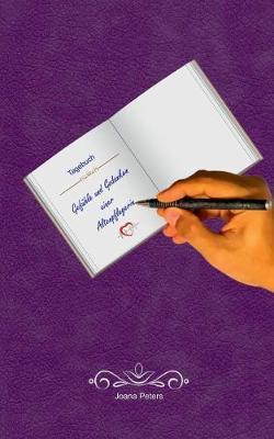 Gefuhle Und Gedanken Einer Altenpflegerin (Paperback)