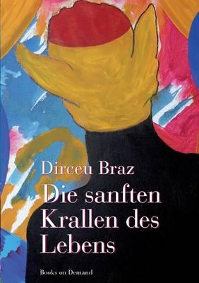 Die Sanften Krallen Des Lebens (Paperback)